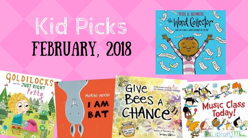 Kid Picks February 2018   LibraryMom